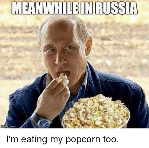 meanwhile-in-russia-im-eating-my-popcorn-too-6204070.png