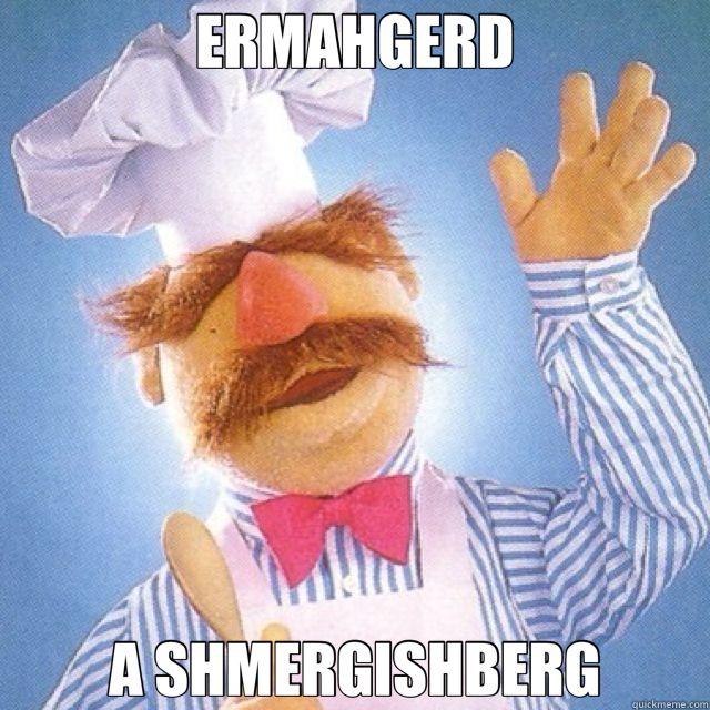 swedish chef ermahgerd a shmergishberg