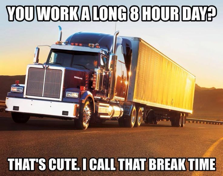 funny trucking picture 8 hour day call it break