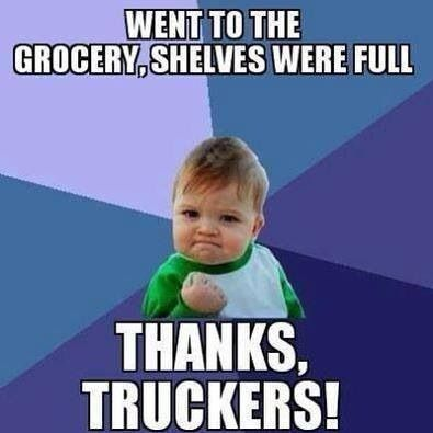 trucking meme thanks truckers for full grocery shelves