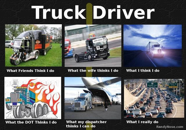 funny trucker meme what I really do
