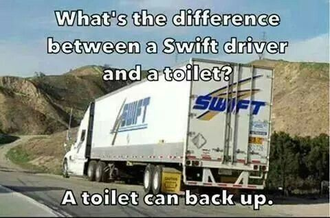 funny trucking meme Swift difference between toilet and Swift driver