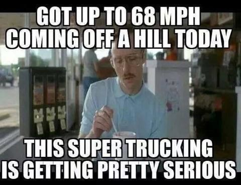 funny trucking meme picture kip super trucking 68mph off hill