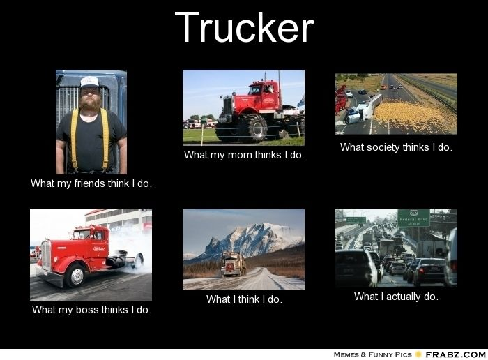 frabz-Trucker-What-my-friends-think-I-do