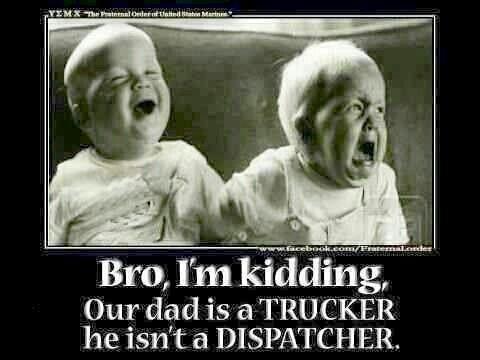 funny trucker picture meme babies dad is a trucker not dispatcher