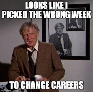 McCroskey Meme Change Careers